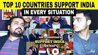 Pakistani Reaction on | Top 10 Countries Support India in Every Situation
