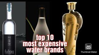 Top 10 most expensive mineral water bottles brand in the world