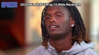 2020 NFL DRAFT: Top 10 Wide Receivers