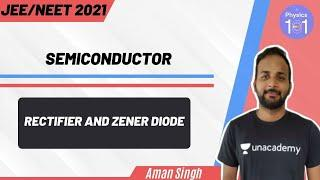 Semiconductor - Rectifier and Zener Diode | JEE/NEET 2021 | JEE/NEET Physics | Aman Singh