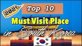 Top 10 Must Visit Place in South Korea|2021