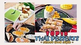 FOOD GUIDE: TOP 10 THAI DESSERTS (STREET FOOD STYLE) | YOU MUST TRY