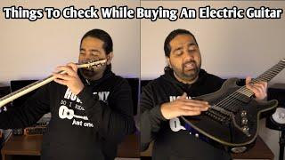 Things To Check When Buying An Electric Guitar | Electric Guitar Quality Checkpoints