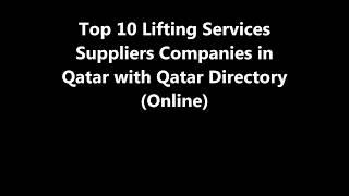 Top 10 Lifting Services Supplies Companies in Doha, Qatar