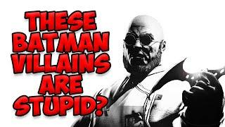 These 10 Batman Villains are Lame? Now I'm Mad.