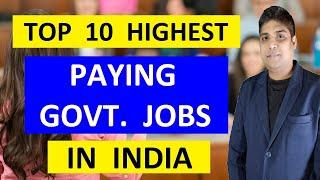 Top 10 Highest Paying Government Jobs in India | List of Highest Paid Government Jobs in India