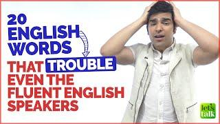 Top 20 Everyday English Words That Trouble Even The Fluent English Speakers -Confusing English Words