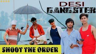 Desi Gangster || Shoot The Order || Desi On Top || 16 Saal Khalnayak || Gangwar Story || Desi Aukkat