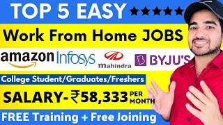 TOP 5 Work From Home Jobs For Students | Amazon Jobs | Freshers WFH | Online Jobs | Latest Jobs 2021