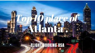 Top 10 Visiting place of Atlanta | Easy way to usa flight booking