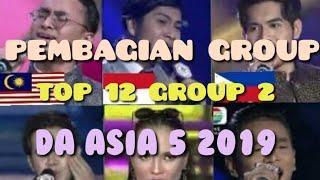 PEMBAGIAN GROUP 2 TOP 12 DA ASIA 5 2019 | DRAWING GROUP