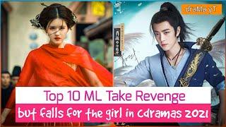 Top 10 Best Chinese Dramas Where Male Lead Come Take Revenge, But Falls For The Girl! draMa yT