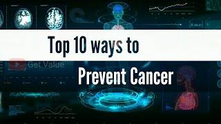 Top 10 ways to Prevent Cancer | Health Tips | Cancer precautions