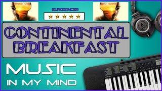 Continental Breakfast - Music in my mind. Dance music. Eurodance 90. Songs hits [techno, europop].
