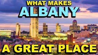 ALBANY, NEW YORK  Top 10 - What makes this a GREAT place!