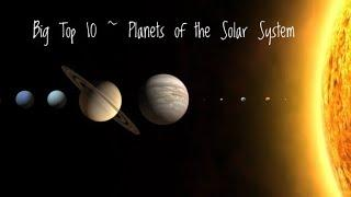Billy's Big Top 10 ~ Planets of the Solar System & Beyond