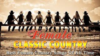 Top 100 Classic Country by Greatest Female Country Singers - Old Country Music of Ladies Country