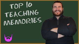 Top 10 moments as a High School Teacher