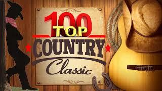 Top 100 Classic Country Songs Of All Time  - Greatest Old Country Music Hits Collection