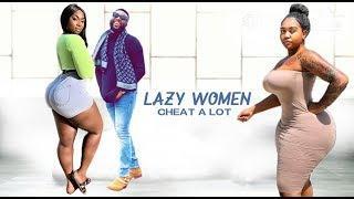 LAZY WOMEN CHEAT A LOT 1 LATEST TRENDING NIGERIAN MOVIES 2020 NEW NIGERIAN MOVIES 2020