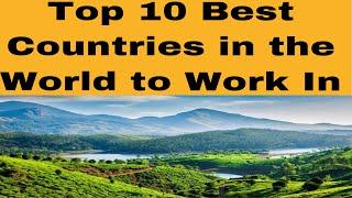Top 10 Best Countries in the World to Work In