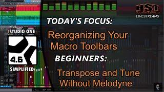 STUDIO ONE SIMPLIFIED: Reorganizing Your Macro Toolbar | Transpose and Tune Without Melodyne