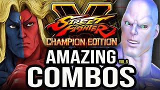Amazing COMBOS • Vol 6 ➤ Street Fighter V Champion Edition • SFV CE