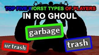 Top 5 Worst Types of Players in Ro Ghoul | Types of Players in Ro Ghoul!