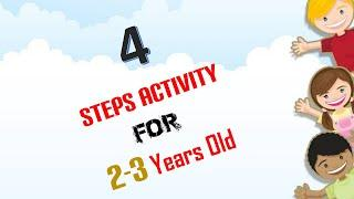 4 Steps Activity for 2 Years to 3 Years Old