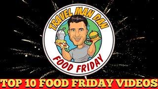 TOP 10 FAVORITE FOOD FRIDAY EPISODES ! EP#53-THE FOOD FRIDAY SHOW