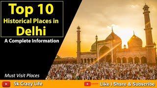 Top 10 Famous Historical Place in Delhi l Delhi City Tour l Best Places To Visit in Delhi l Sk Crazy