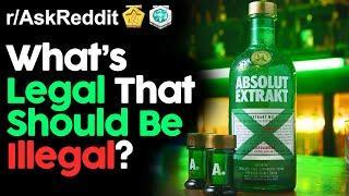 What's Legal That Should Be Illegal? (r/AskReddit Top Posts | Reddit Stories)