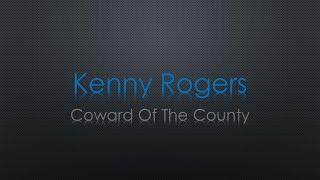 Kenny Rogers Coward Of The County Lyrics