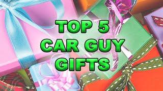 Top 5 Gift Ideas for the Car Guy