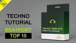 How to make a Beatport TOP 10 TECHNO Track | Full Techno Template | Influenced by current BP Top 10