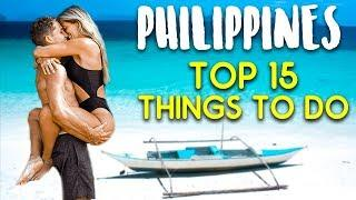 PHILIPPINES TRAVEL GUIDE - TOP 15 THINGS TO DO