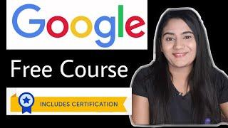 126 FREE Google Courses Online with Free Certificate For Jobs | Anyone can Join 10 12 pass Graduates