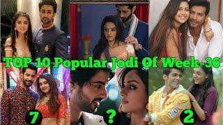 TOP 10 Popular Jodi Of Week 36 | Ishq Mein Marjawan Season 2 | Tujhse Hai Raabta | Pinjara Khubsurti