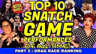 TOP 10 SNATCH GAME Performances OF ALL TIME! (Part 2) | RuPaul's Drag Race Racking & Review