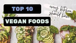 10 Best Vegan Foods