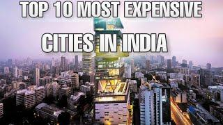 Top 10 Most Expensive City To Live In India | India's Most Expensive City In 2019