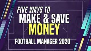 How to MAKE & SAVE money on FM20 | Football Manager 2020 Money making tips