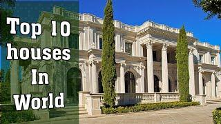 Top 10 houses in world | top homes | Royal House |World top house