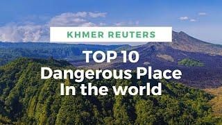 TOP 10 PLACE DANGEROUS IN THE WORLD