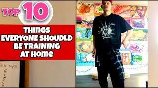 Breaking Tutorial   Top 10 Things Everyone Should Be Training At Home - During Quarantine