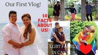 LGBT FAMILY IN CANADA   OUR FIRST VLOG   TOP 10 ABOUT US!