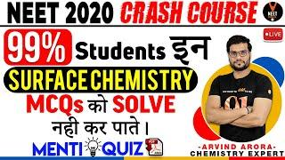 99% Students can't Solve these Surface Chemistry MCQ | NEET 2020 | NEET Chemistry | Arvind Sir