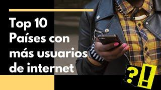 Top 10.- Países con más usuarios de internet/ Number of internet users by country