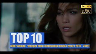TOP 10: older woman - younger man relationship movies (years 2015 - 2019).