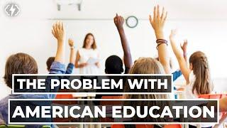 The Problem With American Education